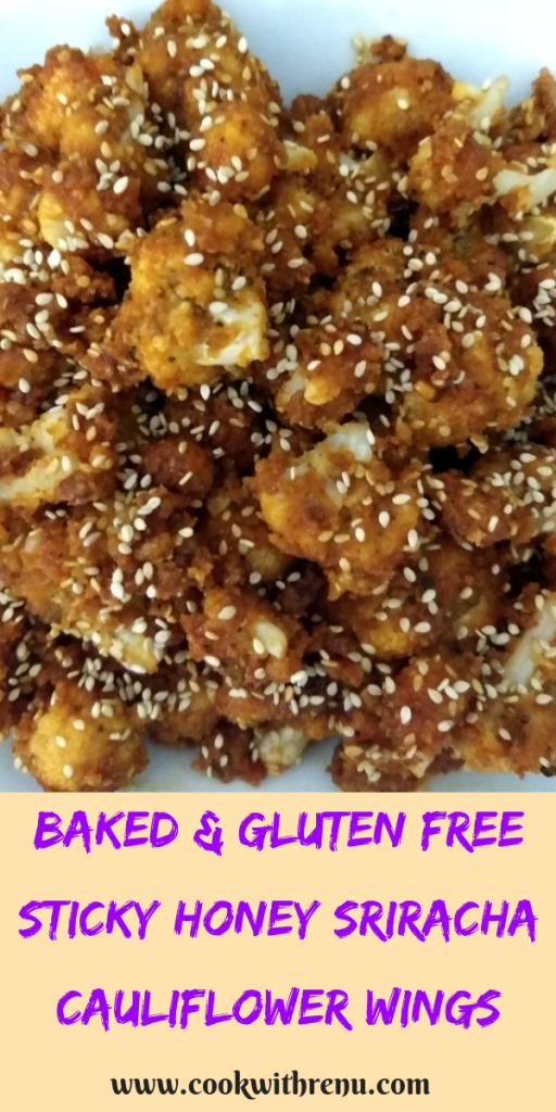 Baked Sticky Honey Sriracha Cauliflower Wings (Gluten Free)- This Gluten free Baked Sticky Honey Sriracha Caulifower wings are baked and not fried making it a perfect healthy snack, appetizer or as a side.