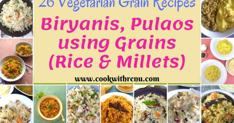 26 Vegetarian Grain Recipes (Rice/Millets..)