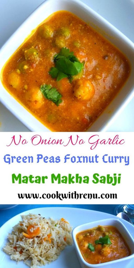 Matar Makhana Sabji | Green Peas Fox nut Curry - Matar Makhana Sabji is a simple and delicious No Onion No Garlic curry made using the simple ingredients available in your pantry.