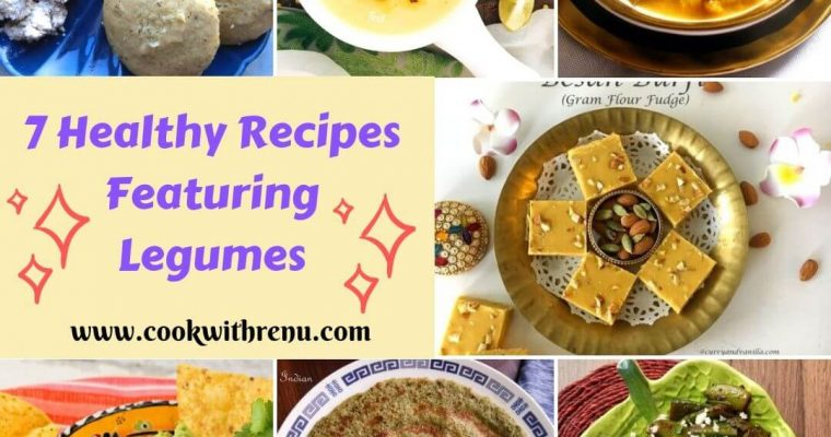7 Healthy Recipes Featuring Legumes (Round up of MLLA #128)