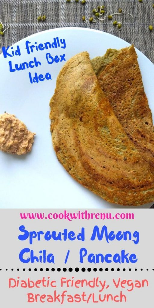 Sprouted Moong Chila or Pancake is a healthy and diabetic friendly breakfast or lunch for grownups and nutritious meal or a finger food for kids.