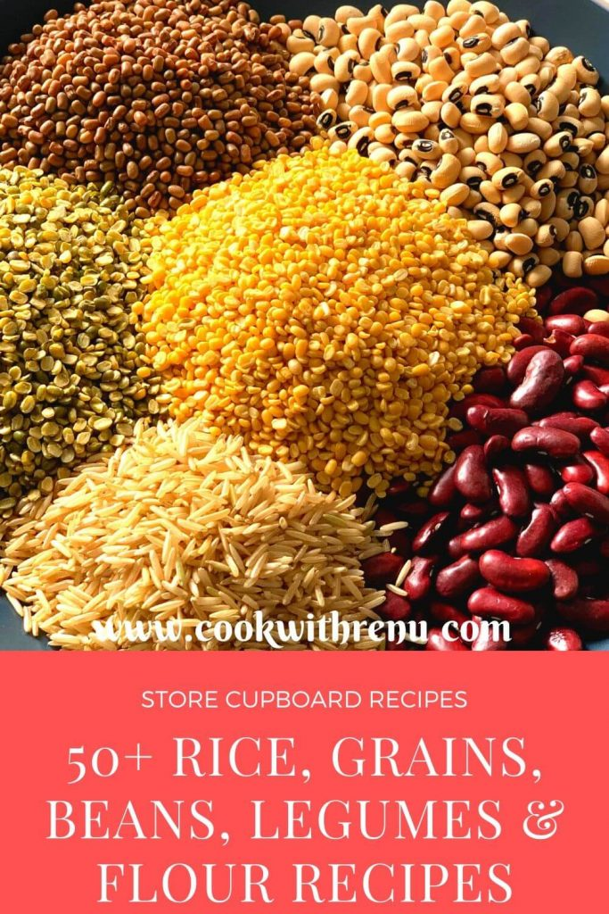 50+ Rice, Grains, Beans, Dals, Legumes and Flour Recipes which you can make using your Store Cupboard ingredients.