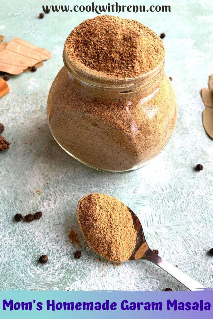 Mom's Homemade Garam Masala is a versatile masala or a spice blend that is fragrant, aromatic and hot and a must in Indian Pantry.