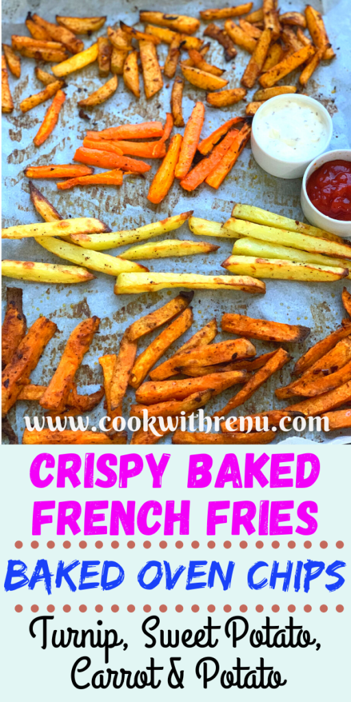 Crispy Baked French Fries or Oven Chips (Turnip, Sweet Potato, Carrot & Potato) are a guilt-free snack or a side which are baked in the oven until crisp with just a teaspoon of oil.
